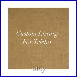 Custom Listing for Trisha